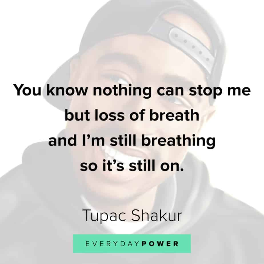 Tupac Quotes to keep you going