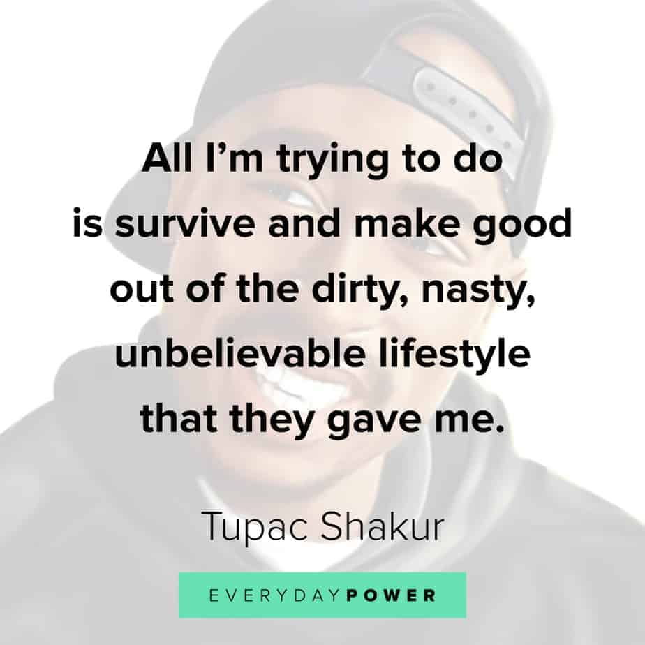 Tupac Quotes about lifestyle