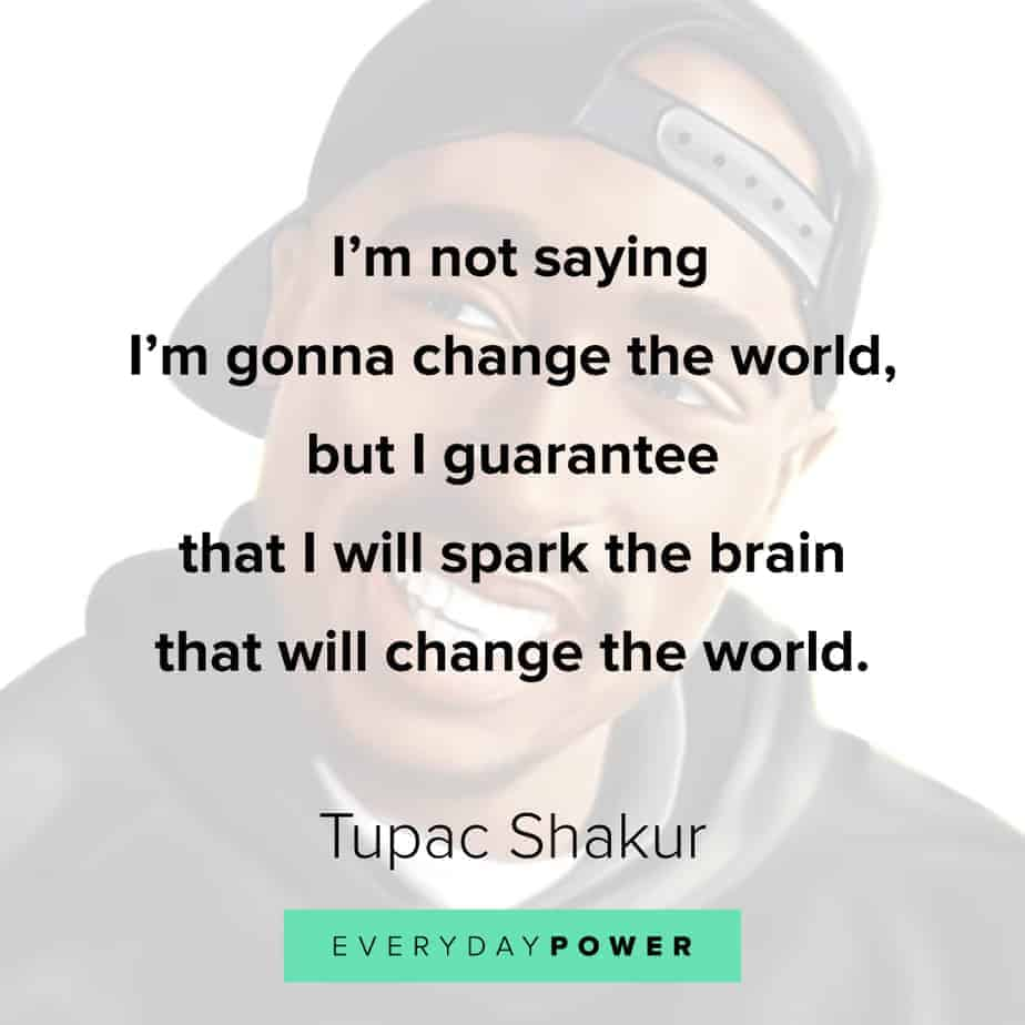 Tupac Quotes about change