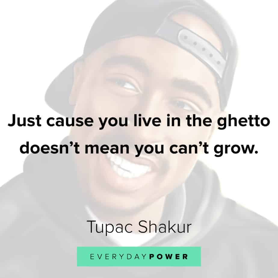 Tupac Quotes about growth