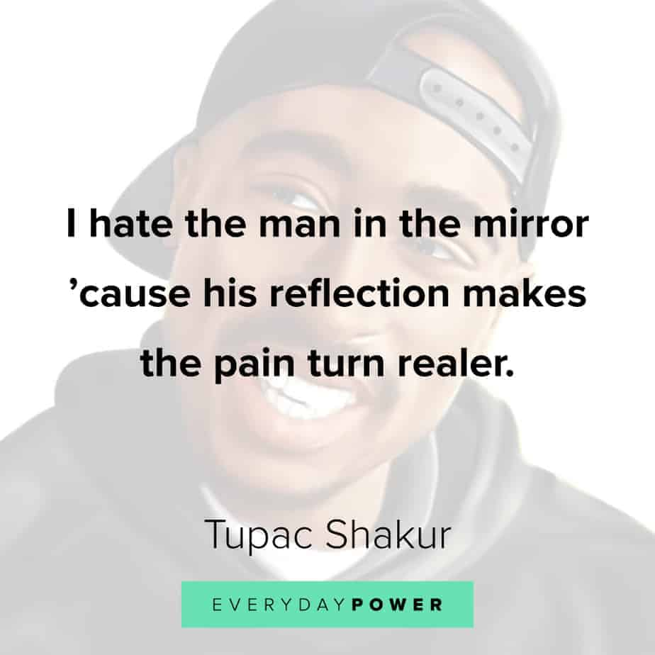 Tupac Quotes about self reflection