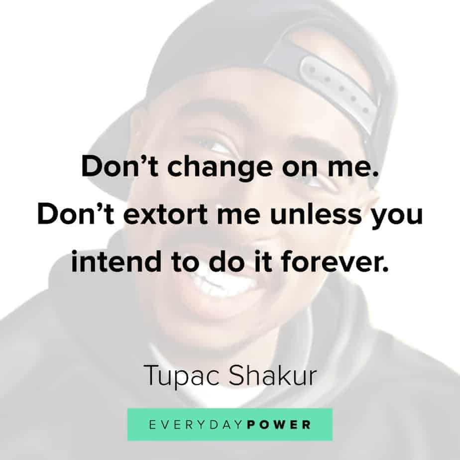 Tupac Quotes on change