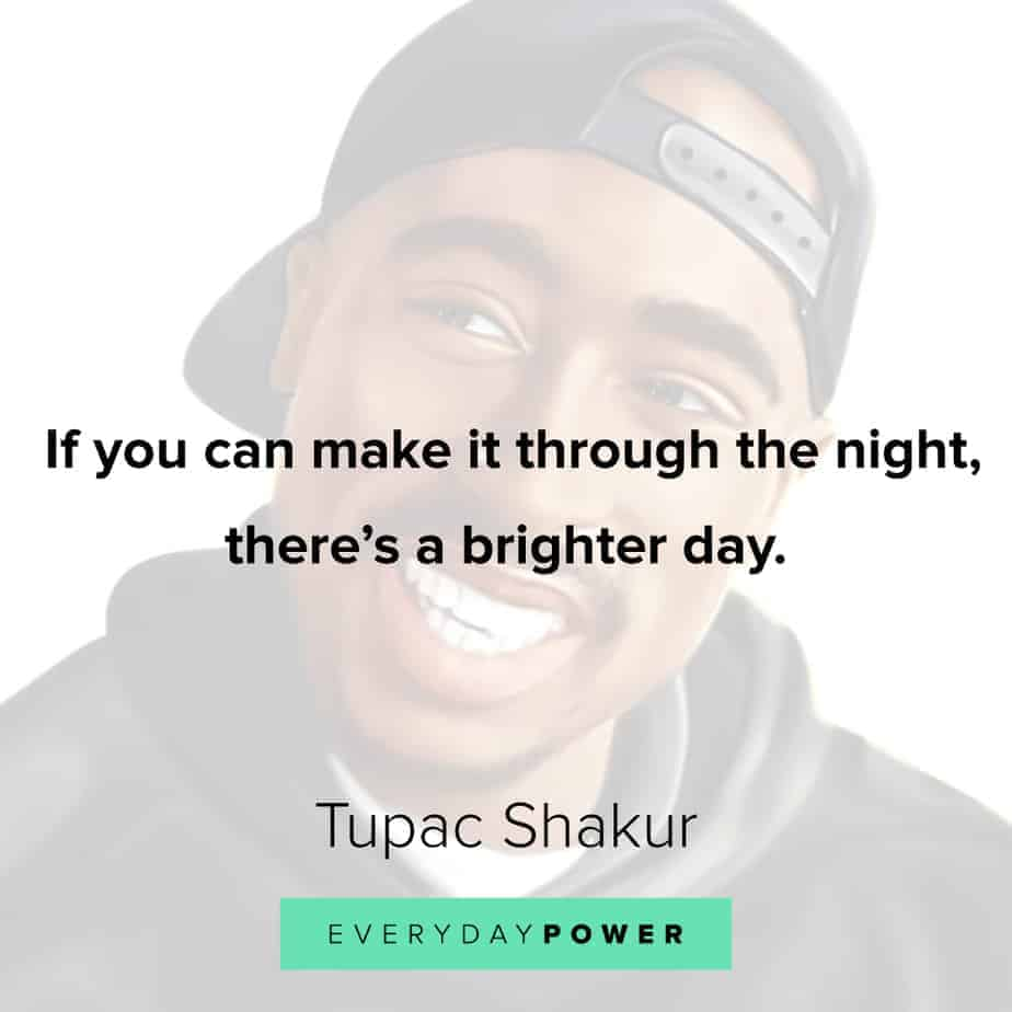 Tupac Quotes about a brighter day