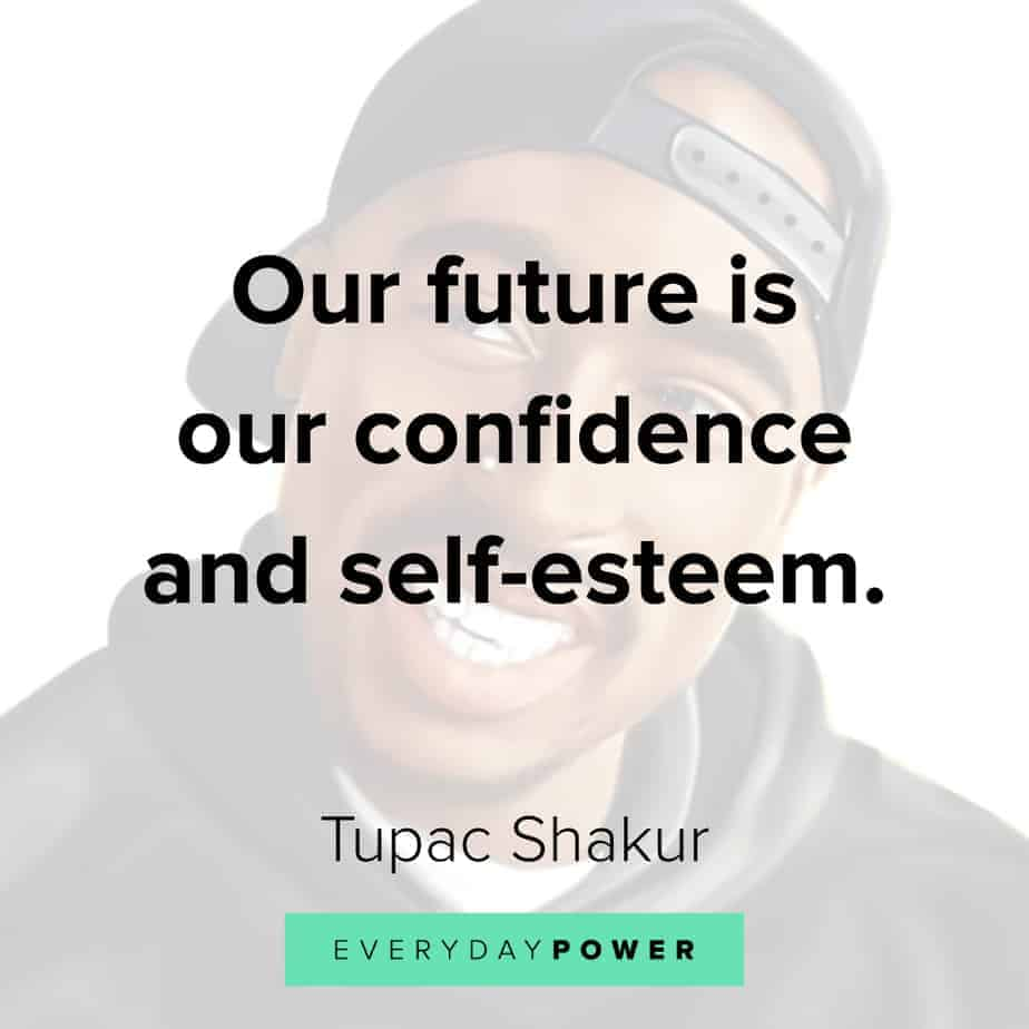 Tupac Quotes on confidence