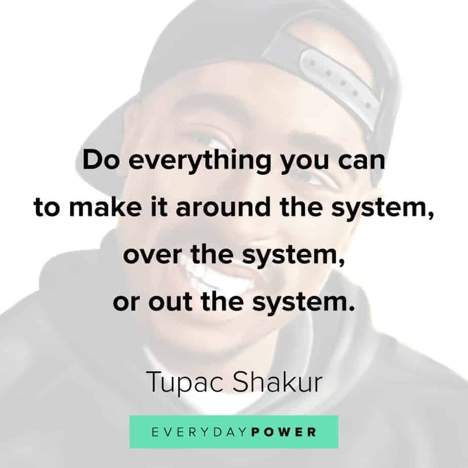 Tupac Quotes about the system