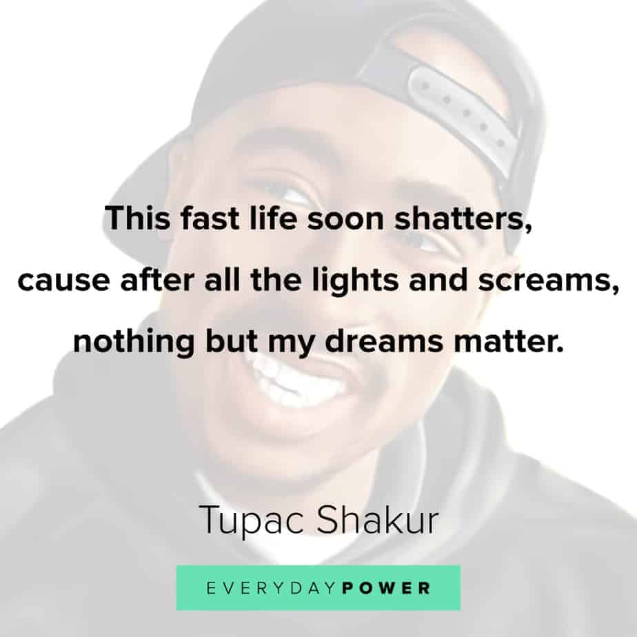 Tupac Quotes about what matters