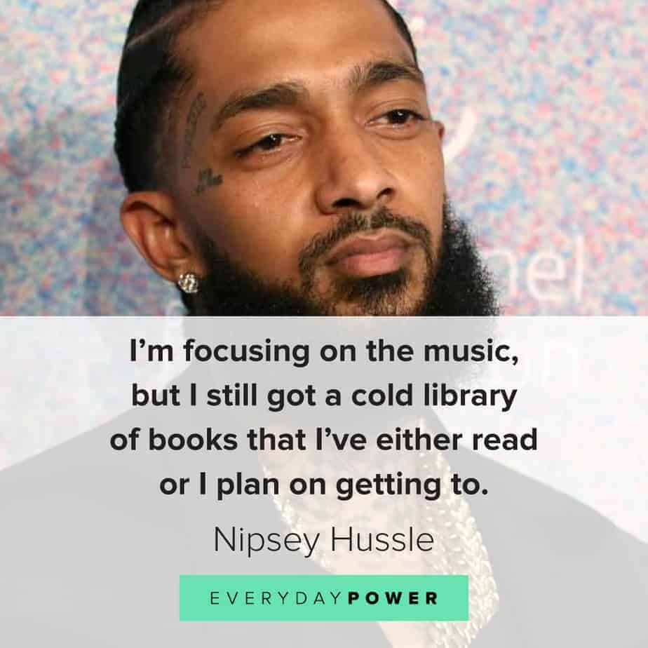 Nipsey Hussle quotes about reading