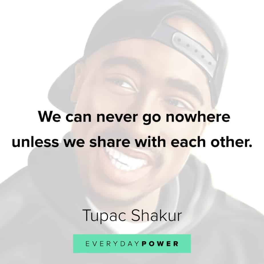 Tupac Quotes on sharing