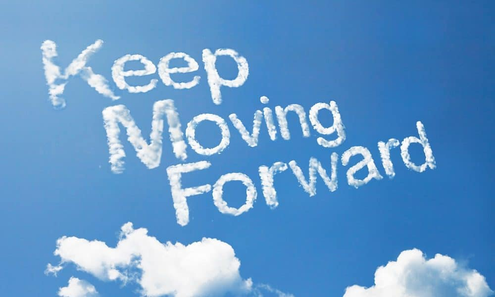 50 Moving Forward Quotes To Help You Take That Next Step