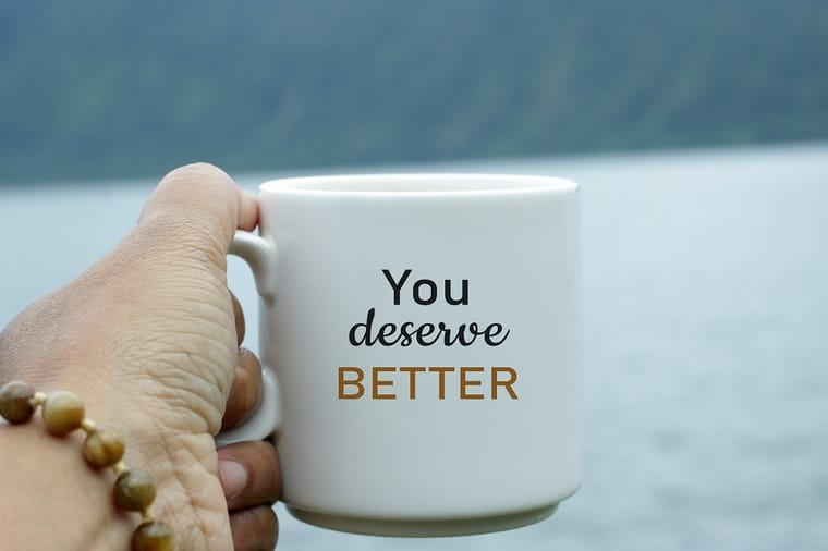 50 'I Deserve Better' Quotes That Will Help You Recognize Your Worth