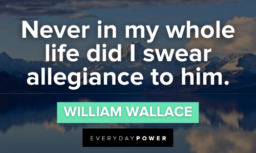 Braveheart Quotes about life