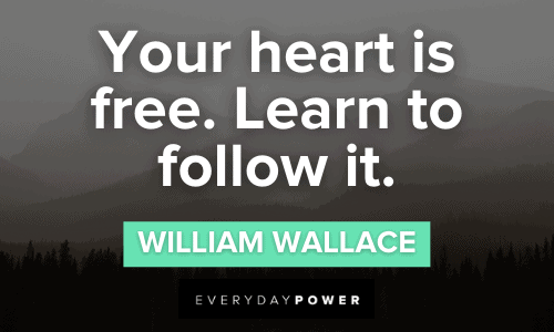 Braveheart Quotes about following your heart
