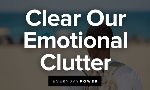 Reinvent Yourself Clear Our Emotional Clutter