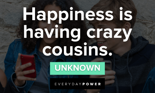 Cousin Quotes That Perfectly Describe Your Bond