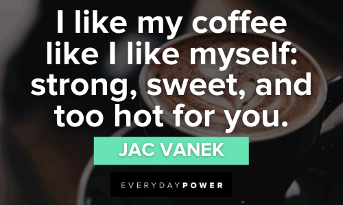 hot Coffee Quotes