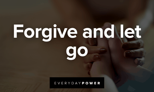 Forgive and let go
