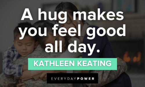 Hug Quotes to make you feel good