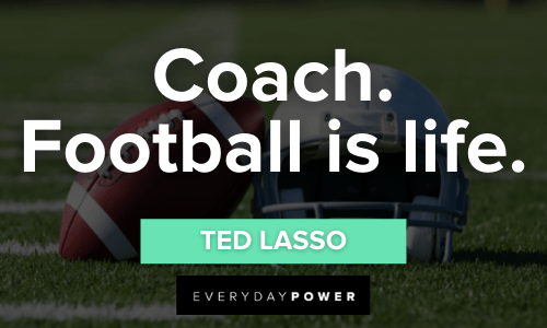 Ted Lasso Quotes about football