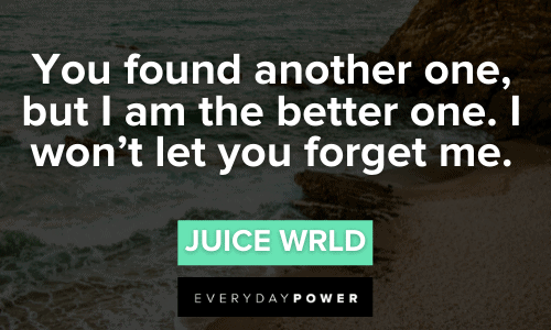 Juice WRLD quotes i won't let you forget me