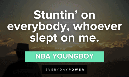 NBA YoungBoy Quotes about stuntin