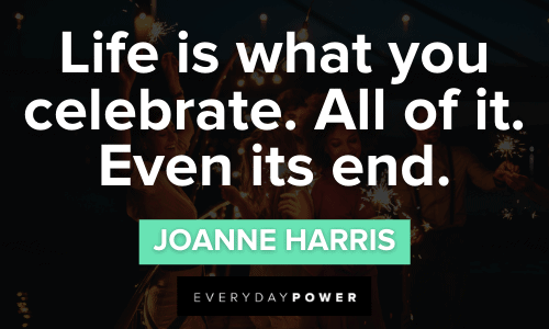Party Quotes celebrating life