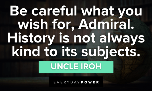 Uncle Iroh Quotes about history