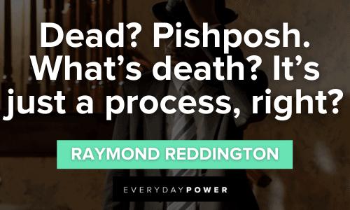 Raymond Reddington Quotes about death