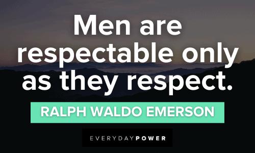 Respect Quotes about men