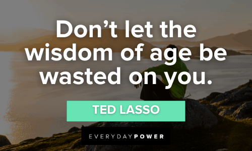 Ted Lasso Quotes about wisdom