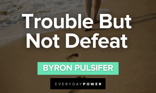 Trouble But Not Defeat Byron Pulsifer