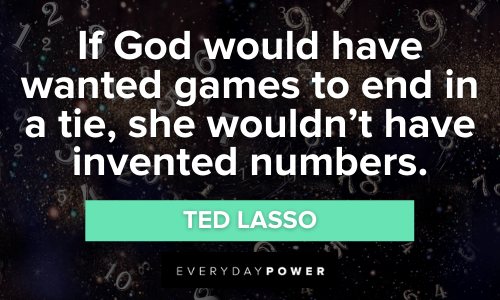 Ted Lasso Quotes about god