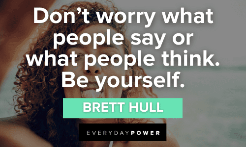 Be Yourself Quotes on worrying about what people say