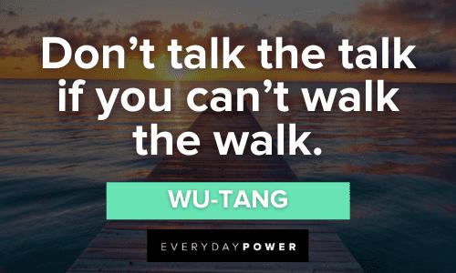 Wu-Tang Quotes walk the talk
