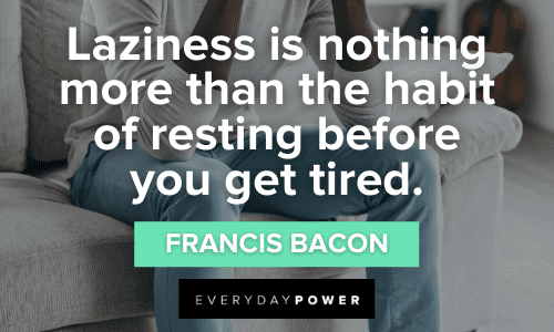 I'm Tired Quotes about laziness