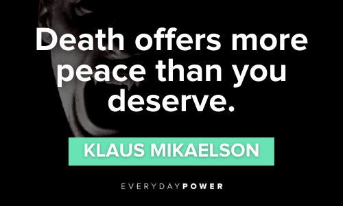 Klaus Mikaelson Quotes about death