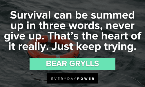 Survival Quotes about never giving up